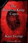 The Bavarian Krisp Caper - Kaye George