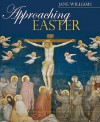 Approaching Easter: Lenten Reflections - Jane Williams