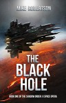 The Black Hole: Book One of The Shadow Order: A Space Opera - Mike Robertson