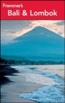 Frommer's Bali and Lombok (Frommer's Complete Guides) - Jen Lin-Liu, Candice Lee
