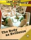 The Body as Evidence - Lorraine Jean Hopping, Barbara J. Davis