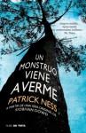 Un monstruo viene a verme - Patrick Ness