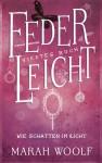 FederLeicht - Wie Schatten im Licht - Marah Woolf, Caroline Liepins