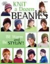 Knit a Dozen Beanies - Bobbie Matela, Bobbie Matela, Kathy Wesley