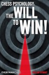 Chess Psychology: The Will to Win! - William Stewart