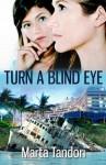 TURN A BLIND EYE (A Florida Murder Mystery - Marta Tandori