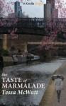 The Taste of Marmalade - Tessa McWatt