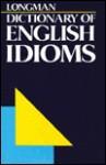 Longman Dictionary Of English Idioms - Laurence Urdang Associates, Thomas Hill Long