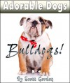 Adorable Dogs: Bulldogs - Scott Gordon