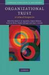 Organizational Trust: A Cultural Perspective - Mark N.K. Saunders, Roy J. Lewicki, Denise Skinner, Nicole Gillespie, Graham Dietz
