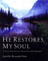 He Restores My Soul: A Forty-Day Journey Toward Personal Renewal - Jennifer Kennedy Dean