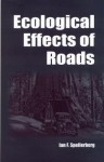 Ecological Effects Of Roads - Ian F. Spellerberg