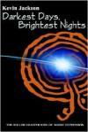 Darkest Days, Brightest Nights - Kevin Jackson