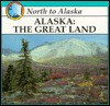 Alaska, the Great Land - Lynn M. Stone