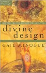 Divine Design--how You Created The Life You Are Living--2nd Edition: How You Created The Life You Are Living--2nd Edition - Gail Minogue