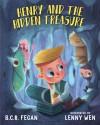 Henry and the Hidden Treasure - Lenny Wen, B.C.R. Fegan
