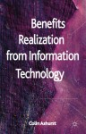 Benefits Realization from Information Technology - Colin Ashurst, Neil A. Doherty