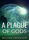 A Plague of Gods - William Greenleaf
