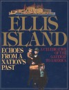 Ellis Island: Echoes from a Nation's Past - Norman Kotker, Robert Twombly