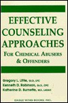 Effective Counseling Approaches for Chemical Abusers & Offenders - Gregory L. Little, Kenneth D. Robinson