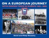 On a European Journey: With Ipswich Town in Europe, 1962-2002 - David Houseley, Philip Houseley