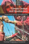 Climate Change and Development (Routledge Perspectives on Development) - Thomas Tanner, Leo Horn-Phathanothai