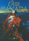 Over Canada An Aerial Adventure - Russ Heinl