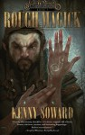 Rough Magick - Kenny Soward