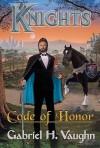 Knights Code of Honor - Gabriel Vaughn