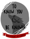 To Know You and Be Known - SailorChibi