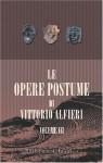 Le opere postume di Vittorio Alfieri: Volume 3. Sonetti; Abéle (tramelogedia) (Italian Edition) - Vittorio Alfieri