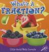 What's a Fraction? - Nancy Kelly Allen