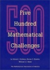 Five Hundred Mathematical Challenges - Edward J. Berbeau, Murray S. Klamkin, William O. Moser, William O. J. Moser, William Watkins, Edward J. Berbeau