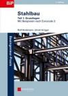 Stahlbau: Teil 1: Grundlagen - Rolf Kindmann, Ulrich Kruger