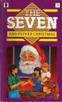 The Seven and Father Christmas: A New Adventure of the Characters Created by Enid Blyton (NEW SEVEN'S) - Evelyne Lallemand, Maureen Bradley