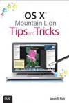 OS X Mountain Lion Tips and Tricks - Jason R. Rich