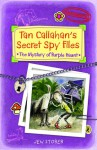 Tan Callahan's Secret Spy Files - Jen Storer