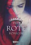 Die Farben des Blutes, Band 1: Die rote Königin - Victoria Aveyard, Birgit Schmitz