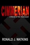 Cimmerian: A Novel of the Holocaust - Ronald Watkins