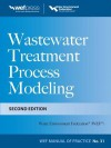 Wastewater Treatment Process Modeling 2/E Mop31 (eBook) - Water Environment Federation