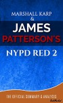 NYPD Red 2: A Novel By James Patterson and Marshall Karp | Official Summary and Analysis - BookMarked (NYPD Red 2 Summary & Analysis, NYPD Red 2, James Patterson , Marshall Karp, NYPD Red 2 Review) - NYPD Red 2, BookMarked, James Patterson, Marshall Karp