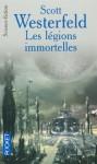 Les légions immortelles - Scott Westerfeld