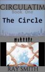The Circle (Circulatim, Book 1) - Ray Smith