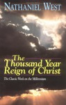 The Thousand Year Reign of Christ - Nathanael West