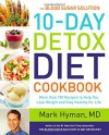 The Blood Sugar Solution 10-Day Detox Diet Cookbook: More than 150 Recipes to Help You Lose Weight and Stay Healthy for Life - Mark Hyman