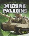 M109A6 Paladins - Denny Von Finn