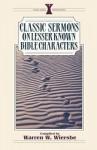 Classic Sermons on Lesser-Known Bible Characters - Warren W. Wiersbe