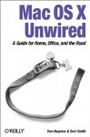 Mac OS X Unwired: A Guide for Home, Office, and the Road - Tom Negrino, Dori Smith