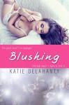 Blushing (Entangled Embrace) (The Brightside) - Katie Delahanty