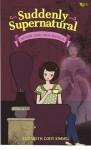 Suddenly Supernatural : Medium yang Tidak Bahagia - Elizabeth Cody Kimmel, Barokah Ruziati